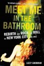 Named a Best Book of 2017 by NPR and GQ: MEET ME IN THE BATHROOM