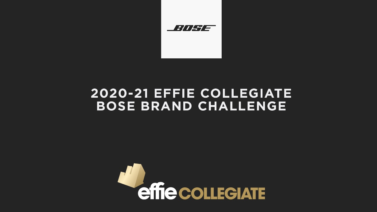 College Press Releases Spring Semester Call for Entry Opens for 2020-21 Effie Collegiate Brand Challenge, in Partnership with Bose